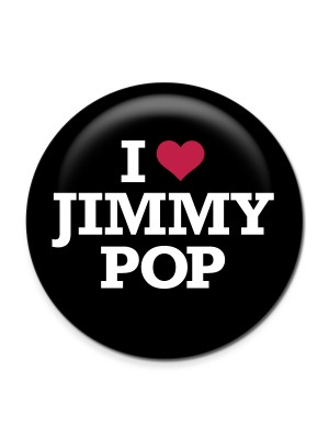 I Love Jimmy Pop Button