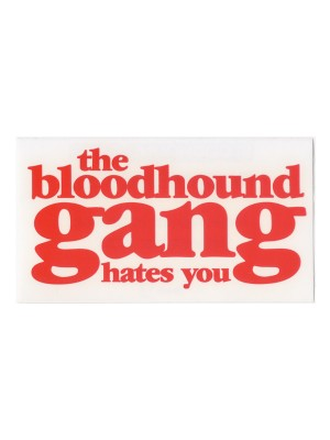 Bloodhound Gang 1998 Hates You Promotional Sticker