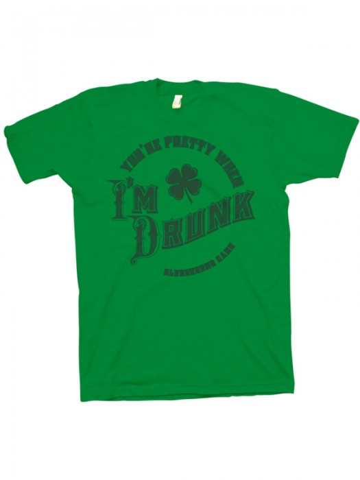 You're Pretty When I'm Drunk T-Shirt (Green On Green)